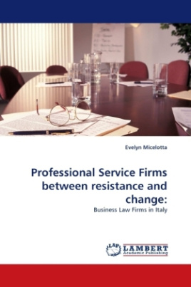 Professional Service Firms between resistance and change: