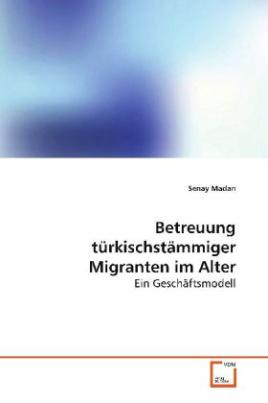 Betreuung türkischstämmiger Migranten im Alter