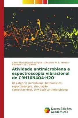 Atividade antimicrobiana e espectroscopia vibracional de C9H10N4O4·H2O