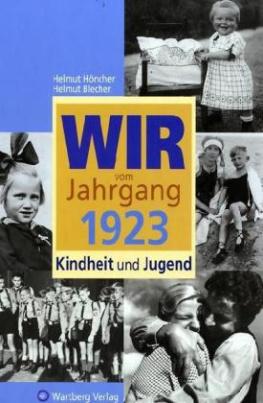 Wir vom Jahrgang 1923 - Kindheit und Jugend