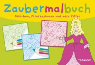 Zaubermalbuch Märchen, Prinzessinnen und edle Ritter