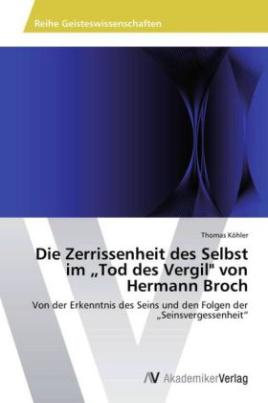 """Die Zerrissenheit des Selbst im  """"Tod des Vergil"""" von Hermann Broch"""
