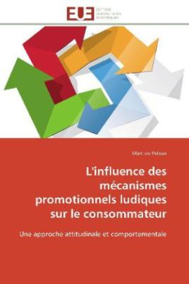 L'influence des mécanismes promotionnels ludiques sur le consommateur