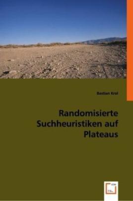 Randomisierte Suchheuristiken auf Plateaus