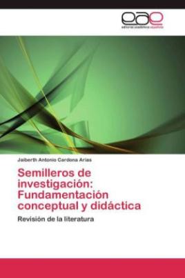 Semilleros de investigación: Fundamentación conceptual y didáctica