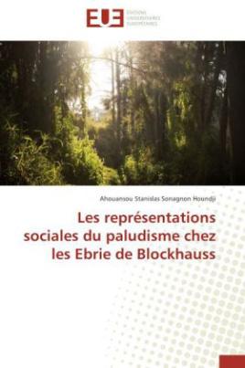 Les représentations sociales du paludisme chez les Ebrie de Blockhauss