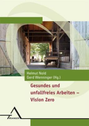 Gesundes und unfallfreies Arbeiten - Vision Zero
