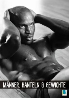 Männer, Hanteln und Gewichte (Posterbuch DIN A4 hoch)