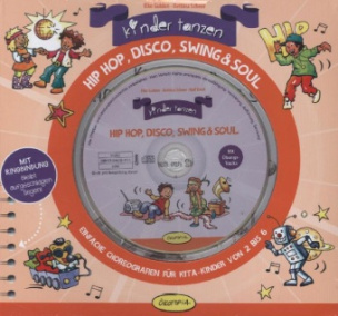 Kinder tanzen Hip Hop, Disco, Swing & Soul, m. 1 Buch, m. 1 Audio