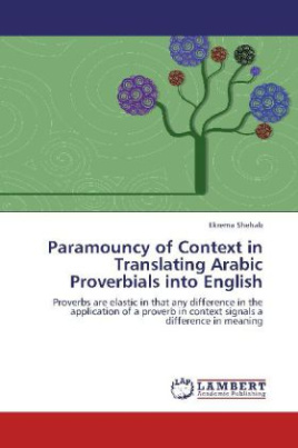 Paramouncy of Context in Translating Arabic Proverbials into English