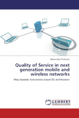 Quality of Service in next generation mobile and wireless networks