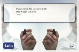 Industriemeister Elektrotechnik - Das Wissen in Kürze