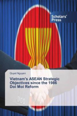 Vietnam's ASEAN Strategic Objectives since the 1986 Doi Moi Reform
