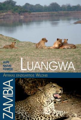 Luangwa - Afrikas einzigartige Wildnis
