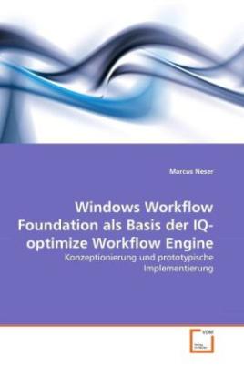 Windows Workflow Foundation als Basis der IQ-optimize Workflow Engine