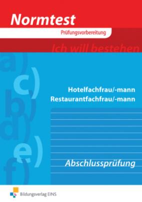Hotelfachfrau/-mann, Restaurantfachfrau/-mann, Vorbereitung auf die Abschlussprüfung