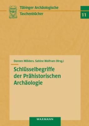 Schlüsselbegriffe der Prähistorischen Archäologie