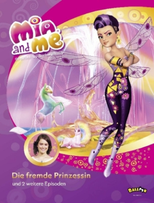 Mia and me - Die fremde Prinzessin