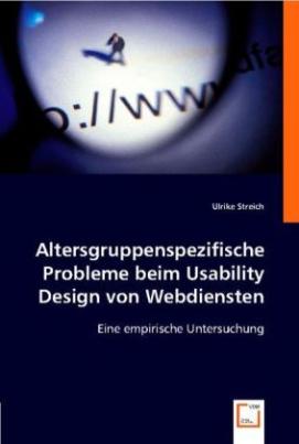 Altersgruppenspezifische Probleme beim Usability Design von Webdiensten