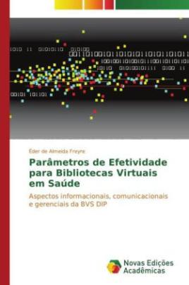 Parâmetros de Efetividade para Bibliotecas Virtuais em Saúde