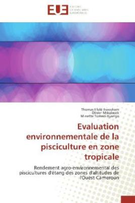Evaluation environnementale de la pisciculture en zone tropicale