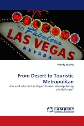 From Desert to Touristic Metropolitan