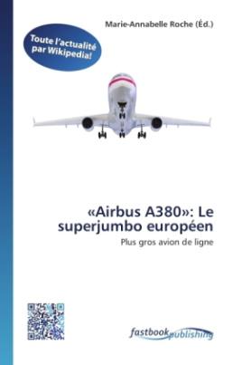 «Airbus A380»: Le superjumbo européen