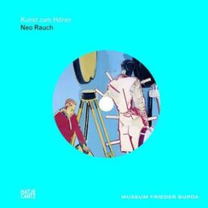 Kunst zum Hören: Neo Rauch, m. Audio-CD