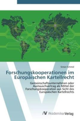 Forschungskooperationen im Europäischen Kartellrecht
