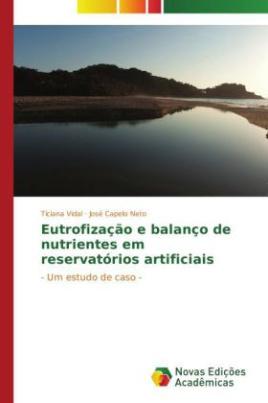Eutrofização e balanço de nutrientes em reservatórios artificiais