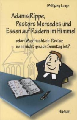Adams Rippe, Pastors Mercedes und Essen auf Rädern im Himmel