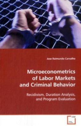 Microeconometrics of Labor Markets and Criminal Behavior