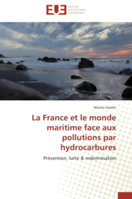 La France et le monde maritime face aux pollutions par hydrocarbures