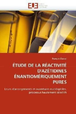 ÉTUDE DE LA RÉACTIVITÉ D'AZÉTIDINES ÉNANTIOMÉRIQUEMENT PURES