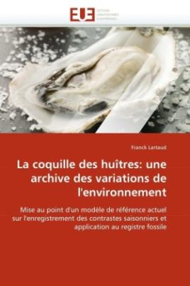 La coquille des huîtres: une archive des variations de l'environnement
