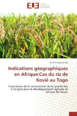 Indications géographiques en Afrique:Cas du riz de Kovié au Togo
