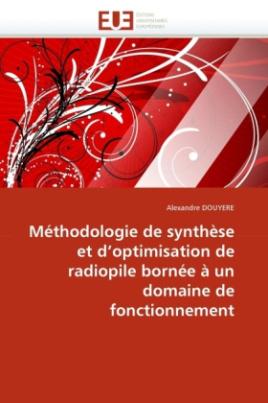 Méthodologie de synthèse et d'optimisation de radiopile bornée à un domaine de fonctionnement
