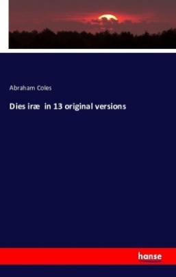 Dies iræ in 13 original versions