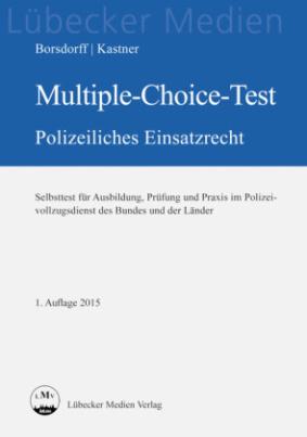 Multiple-Choice-Test Polizeiliches Einsatzrecht