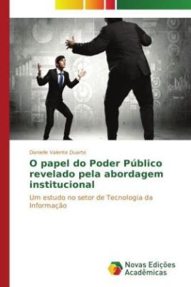 O papel do Poder Público revelado pela abordagem institucional