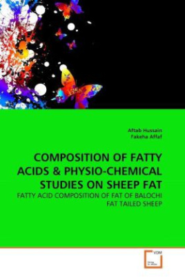 COMPOSITION OF FATTY ACIDS & PHYSIO-CHEMICAL STUDIES ON SHEEP FAT