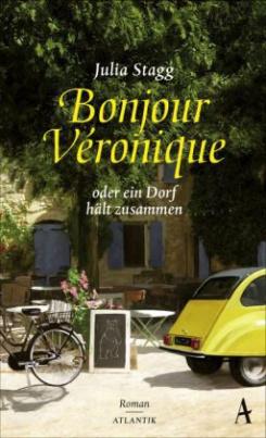 Bonjour Veronique oder ein Dorf hält zusammen