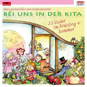 Bei uns in der Kita - 22 Lieder Frühling & Sommer