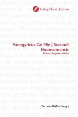 Panegyricus Cai Plinij Secundi Nouocomensis