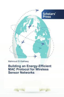 Building an Energy-Efficient MAC Protocol for Wireless Sensor Networks