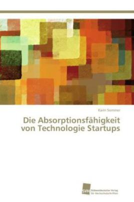 Die Absorptionsfähigkeit von Technologie Startups