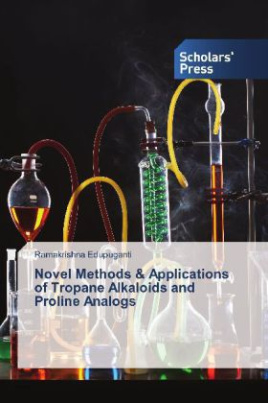 Novel Methods & Applications of Tropane Alkaloids and Proline Analogs