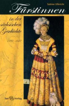 Fürstinnen in der sächsischen Geschichte (1382-1622)