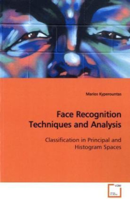 Face Recognition Techniques and Analysis