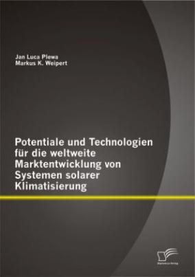 Potentiale und Technologien für die weltweite Marktentwicklung von Systemen solarer Klimatisierung